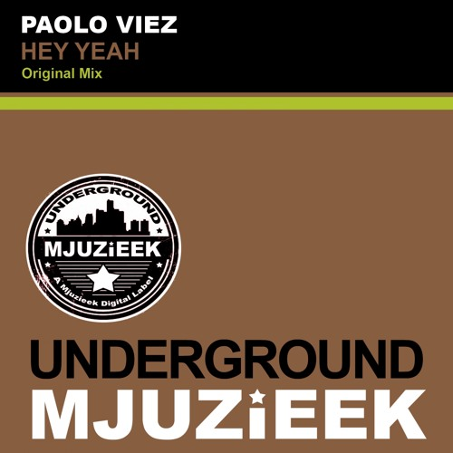 OUT NOW! Paolo Viez - Hey Yeah (Original Mix)
