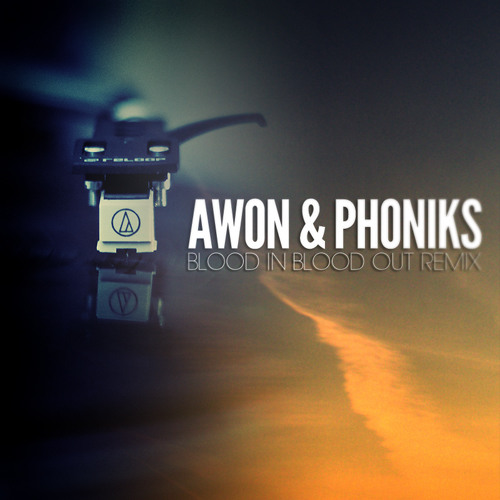 "Awon & Phoniks - ""Blood In Blood Out"" (Phoniks Remix)"