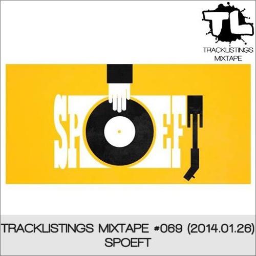 Tracklistings Mixtape #069 (2014.01.26) : SPOEFT