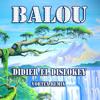 Balou (Vortex Remix) - Didier El Dislokey