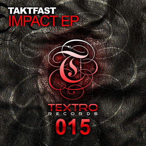 Taktfast - Impact [Textro Records Release Date 2014-01-27]
