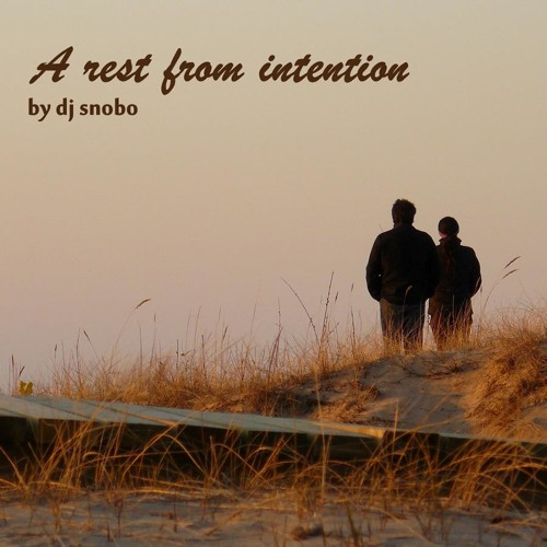 A rest from intention