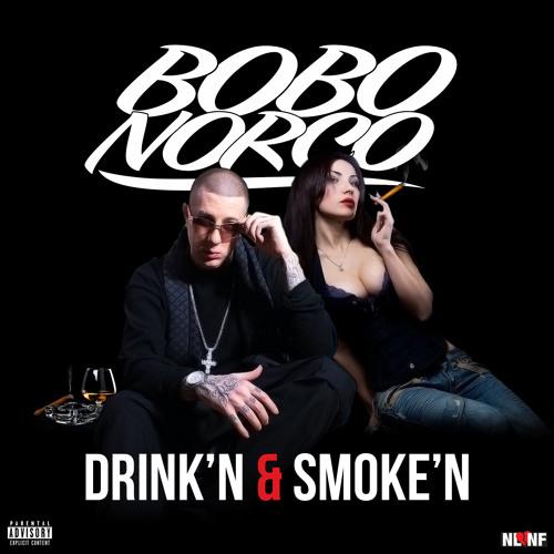 Bobo Norco - Drink'n & Smok'n