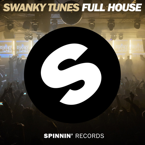 Swanky Tunes - Full House (Original Mix)