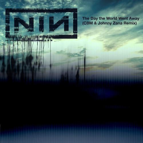 Nine Inch Nails - The Day the World Went Away (CBM & Johnny Zana Remix) [Radio Edit]