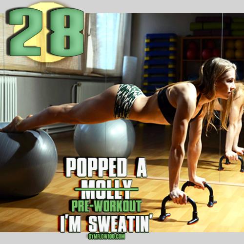 Popped A Pre-Workout Im Sweatin' (Workout Mix) - Episode 28 Featuring DJ Dirto