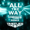 Timeflies - All The Way (Laidback Luke Remix) [Radio Edit]