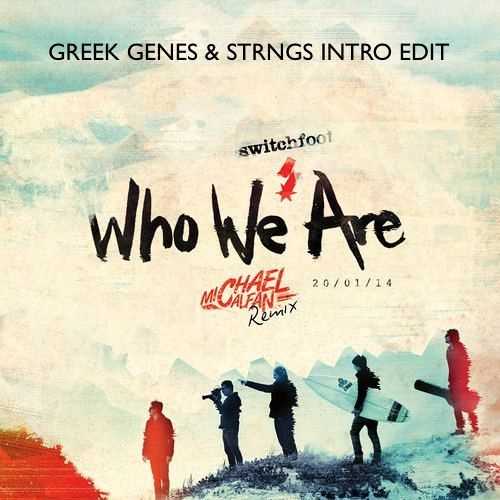 Who We Are (Greek Genes & STRNGS Intro Edit)