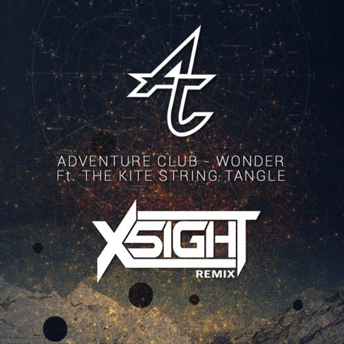 Adventure Club ft. The Kite String Tangle - Wonder (X5IGHT Remix)