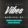 Paul Shout - Vibes (Jake Travis Remix)
