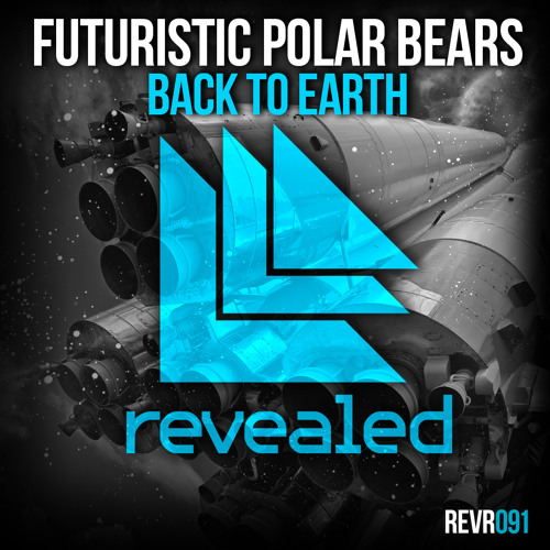 Futuristic Polar Bears - Back To Earth (Hardwell & BBC Radio 1 Exclusive Preview)