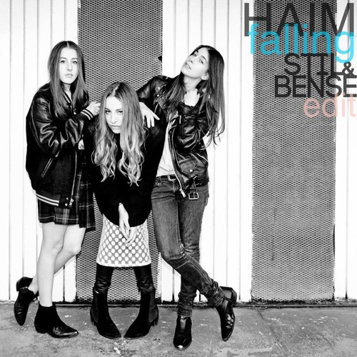 Haim - Falling ( Stil & Bense Edit ) ( Free Download )
