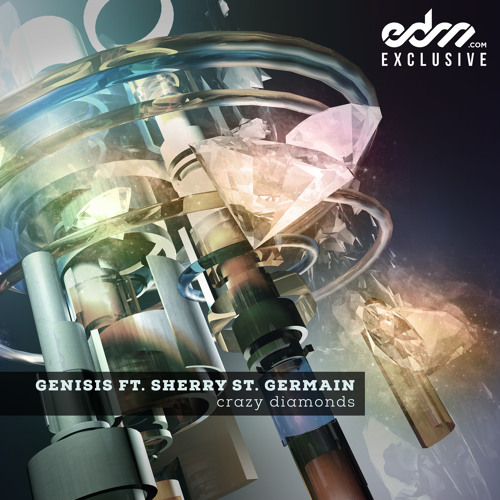 Crazy Diamonds by Genisis ft. Sherry St. Germain - EDM.com Exclusive