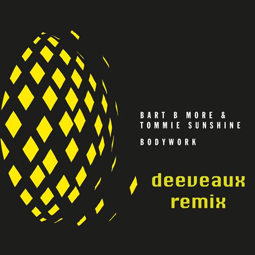 Bart B More & Tommie Sunshine - Bodywork (Deeveaux Remix)