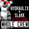 Hydraulix And Slakk Whole Crew Og Status Remix Mp3