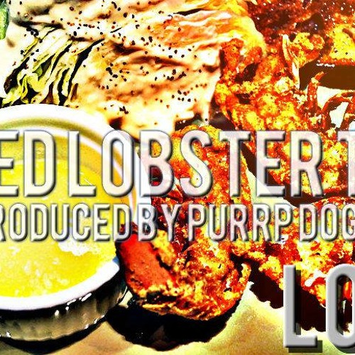Lor$ - Fried Lobster Tail [Produced By PurpDogg]