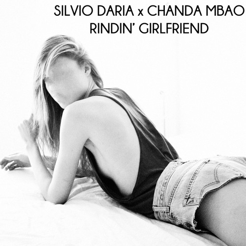 Silvio Daria X Chanda Mbao - Ridin' Girlfriend