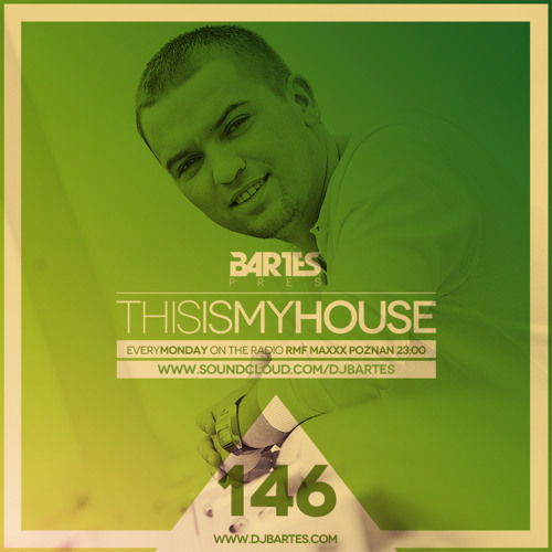 Bartes pres. This Is My House 146 RMF MAXXX POZNAN