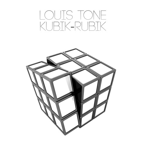 Louis Tone - Kubik-Rubik