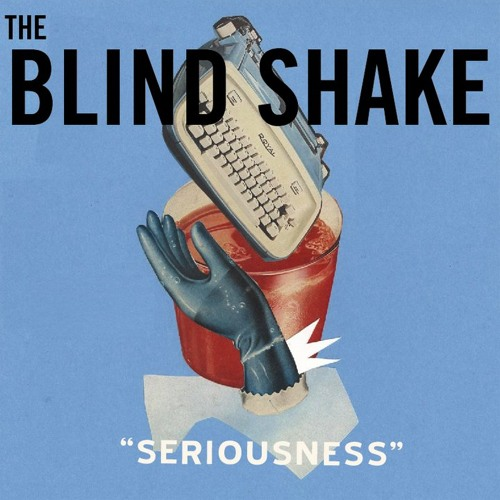 "The Blind Shake ""Man Leaves House"""