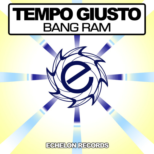 Tempo Giusto - Bang Ram (Original Mix)
