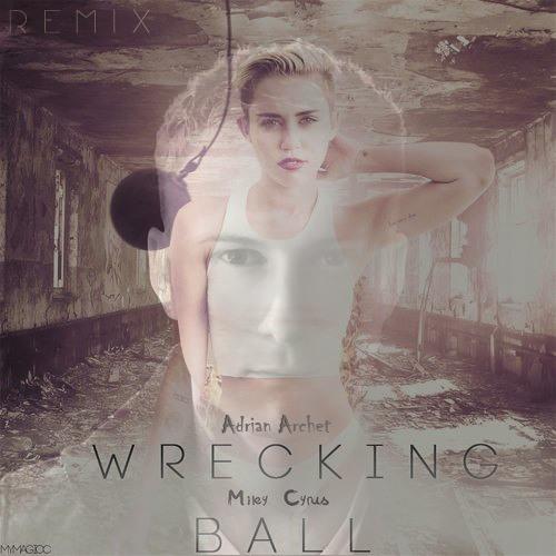 Miley Cyrus - Wrecking Ball (Adrian Archet Remix)