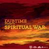 DubTime - Spiritual War