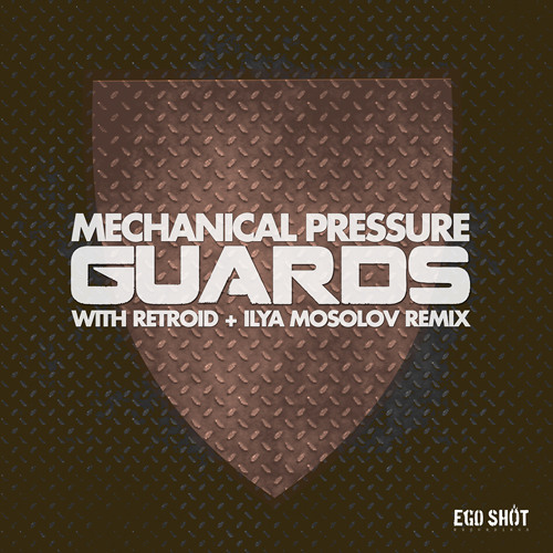 Mechanical Pressure - Guards (Retroid Remix) - OUT NOW