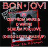 BON JOVI FT DJS FROM MARS & D WAYNE - SCREAM FOR LOVE LIVIN ON A PRAYER (DIEGO SEYER MASHUP)