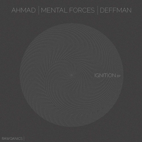 Ahmad, Mental Forces & Deffman - Ignition e.p. - Ignition (clip) Out now!