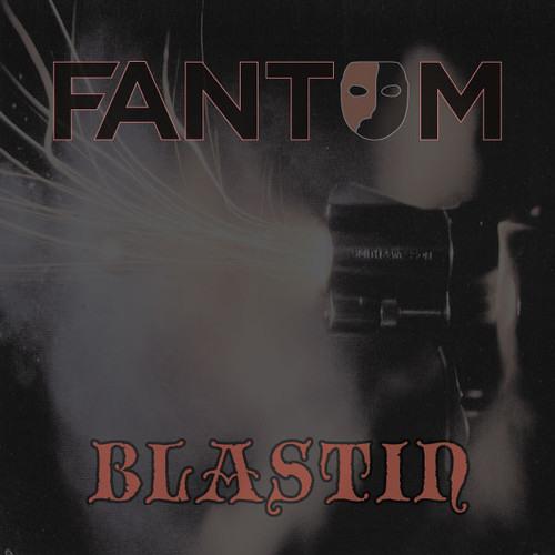 Blastin by Fantom Muzik