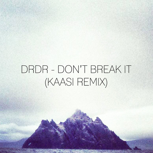 DrDr - Dont Break It (KAASI Remix)