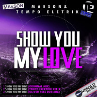 Show You My Love [Maeson & Tempo Elektrik] [Out 02/03/2014]