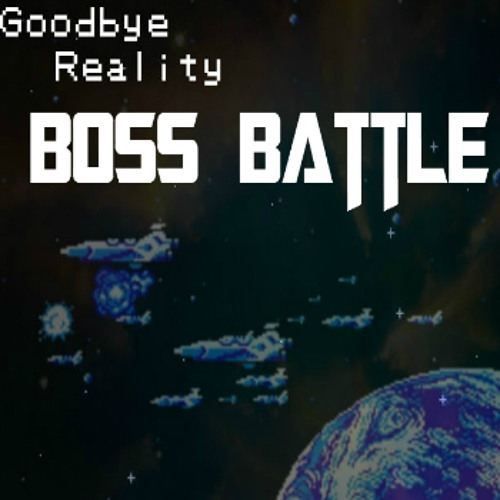 Goodbye Reality(Velo, Aperture Sound, 404Error)-Boss Battle PREVIEW!!