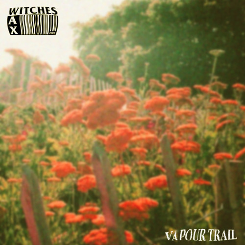 Wax Witches - Vapour Trail (Ride)