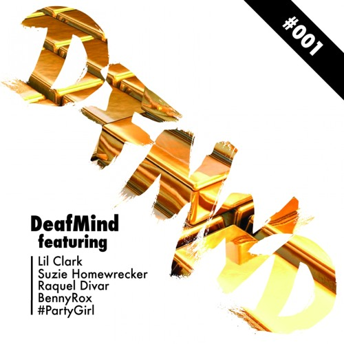 Deafmind, #Partygirl - Comin' Thru ft. Suzie homewrecker (Original Mix) **OUT NOW**