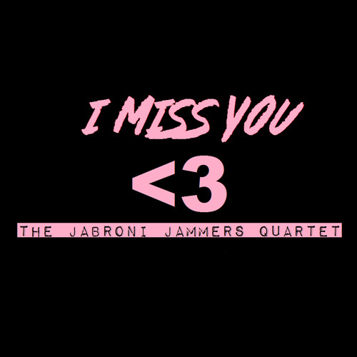 I Miss You - The Jabroni Jammers