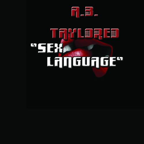 "A.B. Taylored aka Young K-Ro Presents: ""Sex Language"" (PROMO) LANGUAGE FREESTYLE"