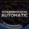 Feezy Da Main Man ft. Kizzy Kizz - Automatic