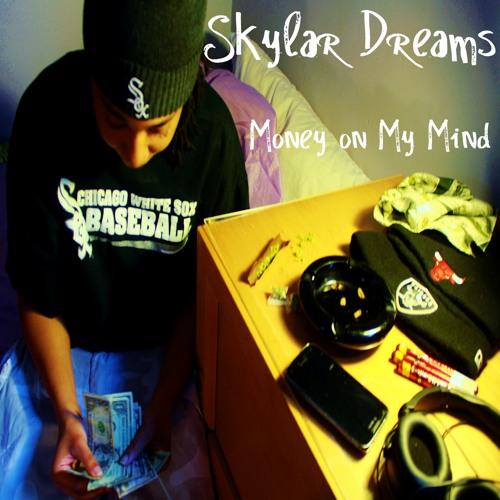 Skylar Dreams- Mind on My Money(Prod by DJ Smokey)
