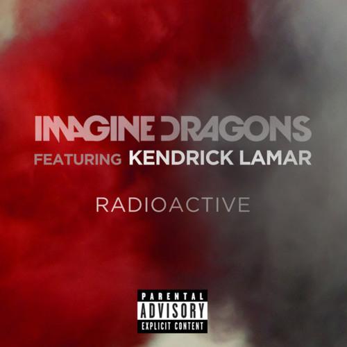 Imagine Dragons - Radioactive (ft. Kendrick Lamar)