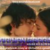 Yaariyan Baarish (House Mix) DJ AK SOUNDS (wwwfacebook.com.djaksounds