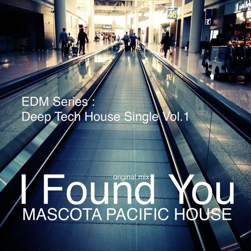 MASCOTA PACIFIC HOUSE - I Found You (Original Mix)