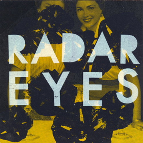 RADAR EYES 'Positive Feedback'