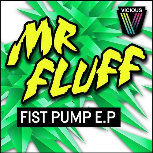 Mr. Fluff - Fist Pump EP (OUT NOW)