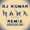 DJ KUMAR NANA REMIX