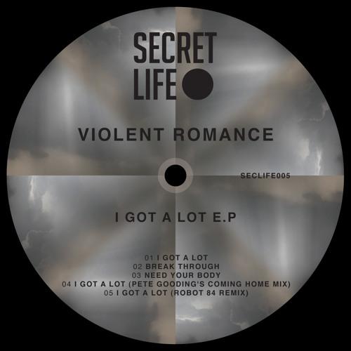 Violent Romance 'I Got A Lot' (Pete Gooding's Coming Home remix) [Secret Life Records]