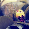 Flightless Bird, American Mouth