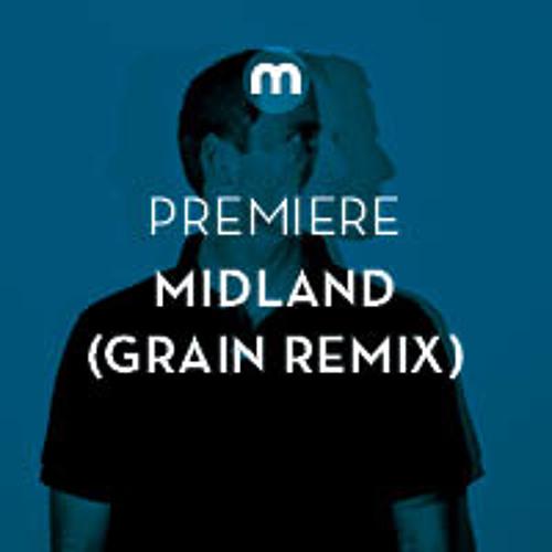 Premiere: Midland 'Trace' (Grain Remix)