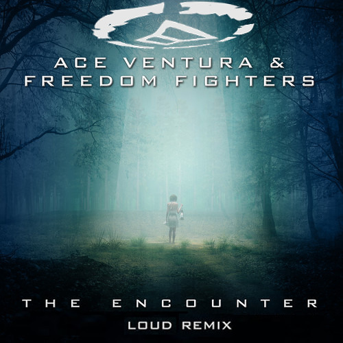 Ace Ventura &  Freedom Fighters - The Encounter (LOUD rmx) (sample)